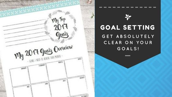 Goal Setting: Get Absolutely Clear On Your Goals!