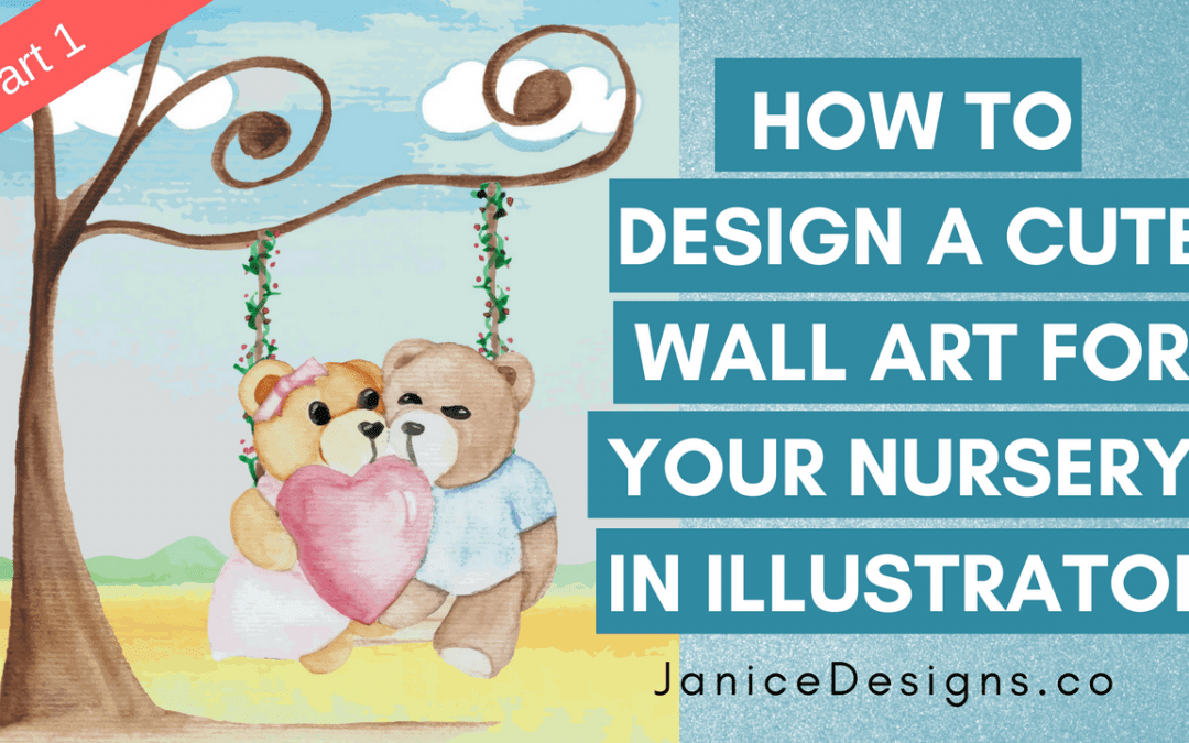 How to Design a Cute Wall Art For Baby's Nursery: Part 1